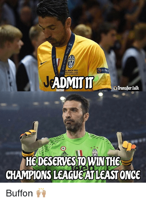 Bern: BERN 2015  ADMIT IT  uTransfer talk  HEDESERVESTOWINTHE  CHAMPIONS LEAGUE ATLEASTONCE Buffon 🙌🏽