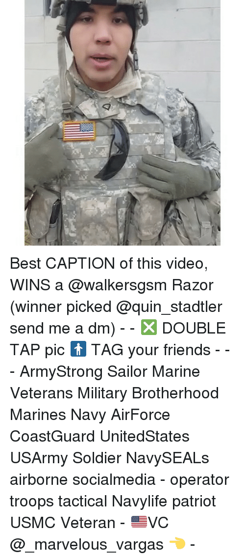A Dm: Best CAPTION of this video, WINS a @walkersgsm Razor (winner picked @quin_stadtler send me a dm) - - ❎ DOUBLE TAP pic 🚹 TAG your friends - - - ArmyStrong Sailor Marine Veterans Military Brotherhood Marines Navy AirForce CoastGuard UnitedStates USArmy Soldier NavySEALs airborne socialmedia - operator troops tactical Navylife patriot USMC Veteran - 🇺🇸VC @_marvelous_vargas 👈 -