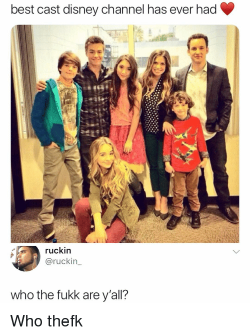 Disney, Memes, and Best: best cast disney channel has ever had  ruckin  @ruckin_  who the fukk are y'all? Who thefk