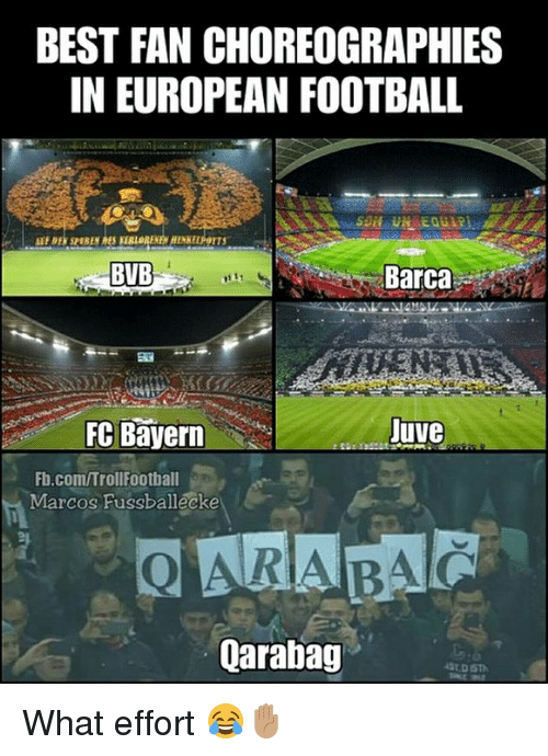 fc bayern: BEST FAN CHOREOGRAPHIES  IN EUROPEAN FOOTBALL  BVB  Barca  FC Bayern  uve  Fb.com/TrollFootball  Marcos Fussballecke  Qarabag What effort 😂✋🏽