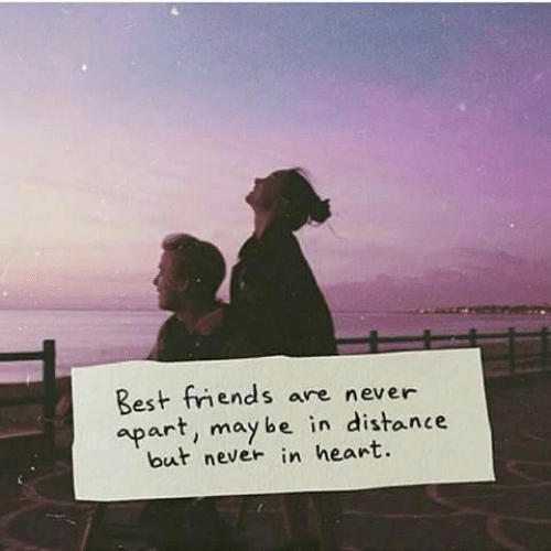 Distance: Best friends are never  ap  art, may be in distance  but never in heart.