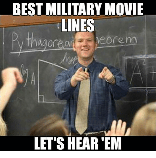 movie lines: BEST MILITARY MOVIE  LINES  LET'S HEAR 'EM