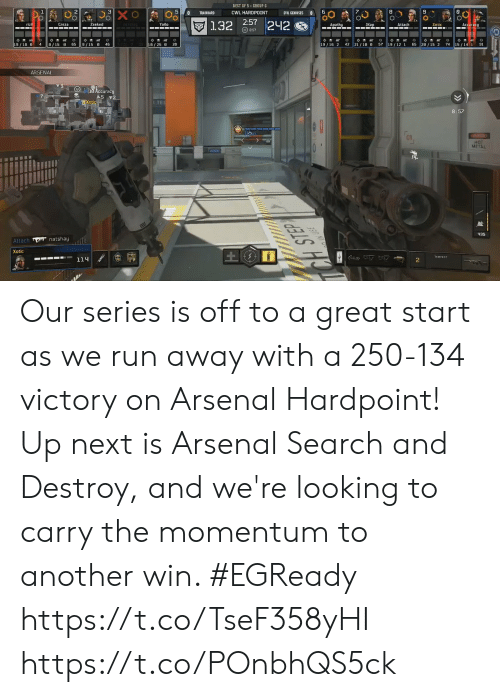 Arsenal, Memes, and Run: BEST OF 5 GROUP G  Xo  P  3  8  CWL HARDPOINT  TRAINHARD  EVIL GENIUSES  0  2:57242  rizk  Creza  Zeeked  YaKo  JKap  Xotic  Apathu  Attach  Accuracy  857  O  8/15 65  21/10 57 19/12 1  39 18/25 8  19/18 B  19/16 2  4  46  28  42  65  74  91  9/15 8  28/15 2  15/14 1  ARSENAL  18 Accuracy  A5 2  7  Xatic  TES  6  8:57  HOT  METAL  435  natshay  Attach  Xotic  TEMPEST  114  2 Our series is off to a great start as we run away with a 250-134 victory on Arsenal Hardpoint!  Up next is Arsenal Search and Destroy, and we're looking to carry the momentum to another win. #EGReady  https://t.co/TseF358yHI https://t.co/POnbhQS5ck