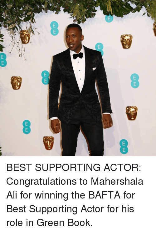 Ali, Memes, and Best: BEST SUPPORTING ACTOR: Congratulations to Mahershala Ali for winning the BAFTA for Best Supporting Actor for his role in Green Book.