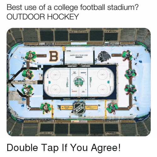 College football: Best use of a college football stadium?  OUTDOOR HOCKEY  HAPPV NEW VEAR 2019  UNKIN Double Tap If You Agree!