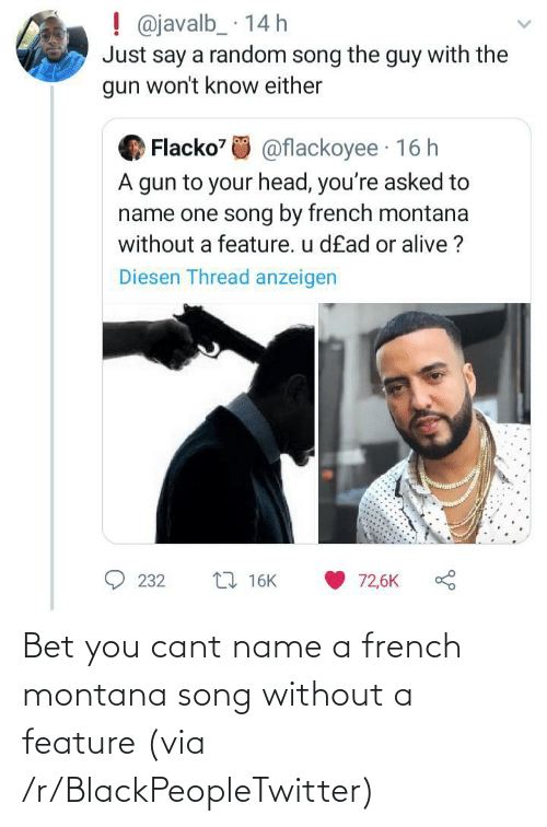 French Montana: Bet you cant name a french montana song without a feature (via /r/BlackPeopleTwitter)