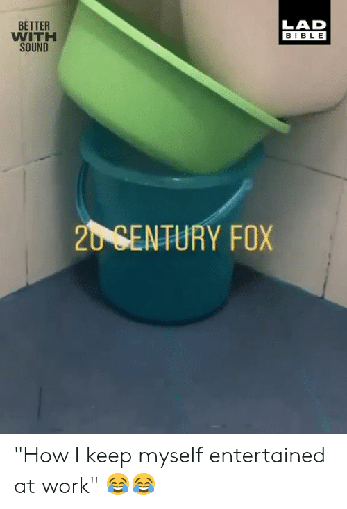 """Entertained: BETTER  WITH  SOUND  LAD  BIBLE  20 SENTURY FOX """"How I keep myself entertained at work"""" 😂😂"""