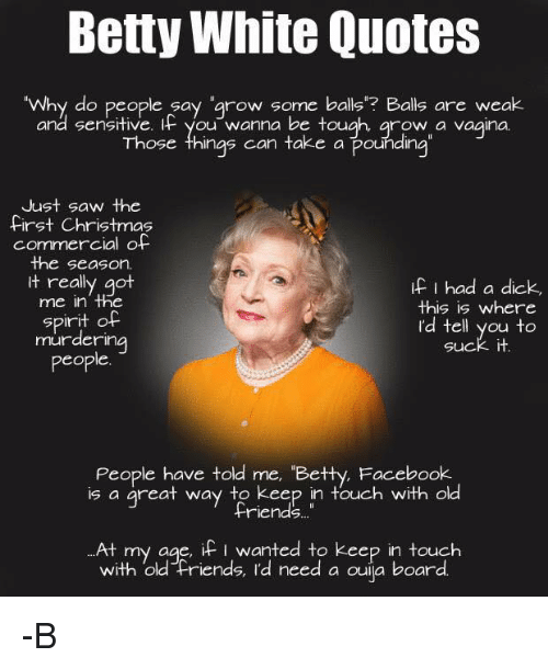 25 Best Memes About Betty White Quotes Betty White Quotes Memes