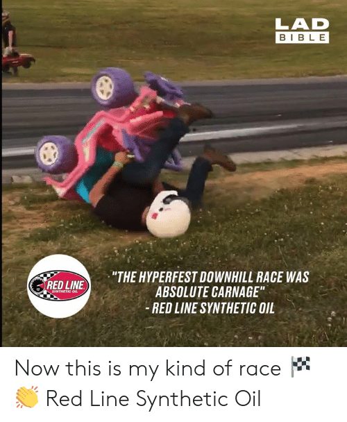 """Dank, Bible, and Downhill: BIBLE  """"THE HYPERFEST DOWNHILL RACE WAS  ABSOLUTE CARNAGE""""  - RED LINE SYNTHETIC OIL  RED LINE  SYNTHETIC OIL Now this is my kind of race 🏁👏  Red Line Synthetic Oil"""