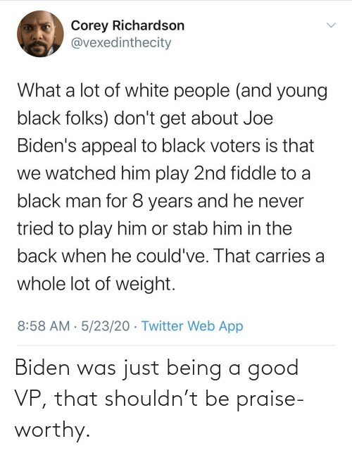 Was Just: Biden was just being a good VP, that shouldn't be praise-worthy.