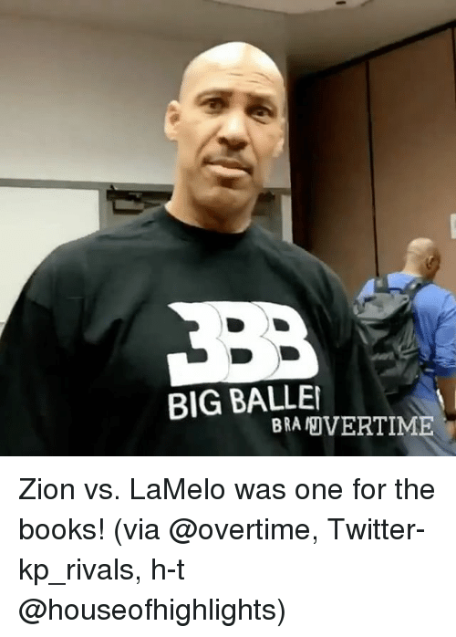 Books, Sports, and Twitter: BIG BALLE  BRA IJVERTIME Zion vs. LaMelo was one for the books! (via @overtime, Twitter-kp_rivals, h-t @houseofhighlights)