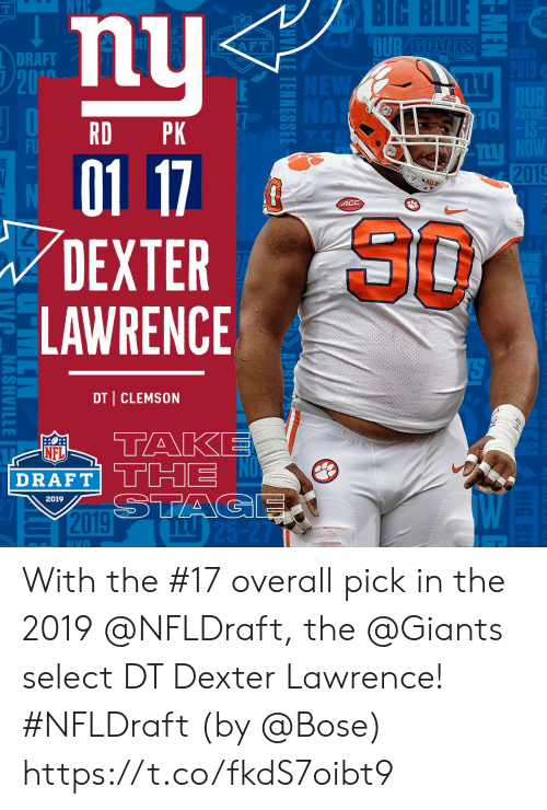 NFL draft: BIG  BLUE  DRA  DRAFT  20  10  RD PK  FU  2019  4CC  80  DEXTER  LAWRENCE  DT CLEMSON  AP  NFL  DRAFT  2019 With the #17 overall pick in the 2019 @NFLDraft, the @Giants select DT Dexter Lawrence! #NFLDraft (by @Bose) https://t.co/fkdS7oibt9