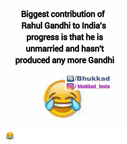Rahul Gandhi: Biggest contribution of  Rahul Gandhi to India's  progress is that he is  unmarried and hasn't  produced any more Gandhi  fb /Bhukkad  bhukkad Insta 😂