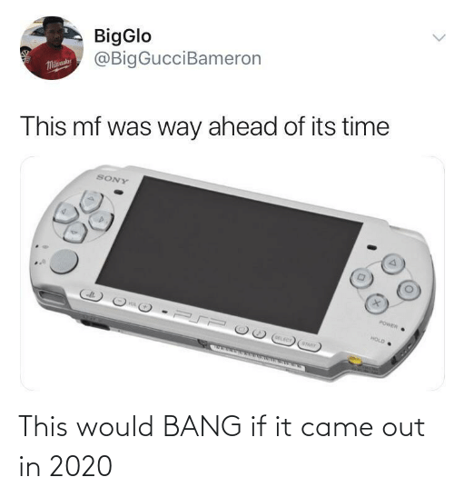 it's time: BigGlo  @BigGucciBameron  Malaue  This mf was way ahead of its time  SONY  POWER  HOLD  OELECT  STARY This would BANG if it came out in 2020