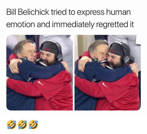 Bill Belichick, Nfl, and Express: Bill Belichick tried to express human  emotion and immediately regretted it 🤣🤣🤣