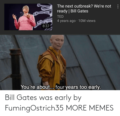 Early: Bill Gates was early by FumingOstrich35 MORE MEMES