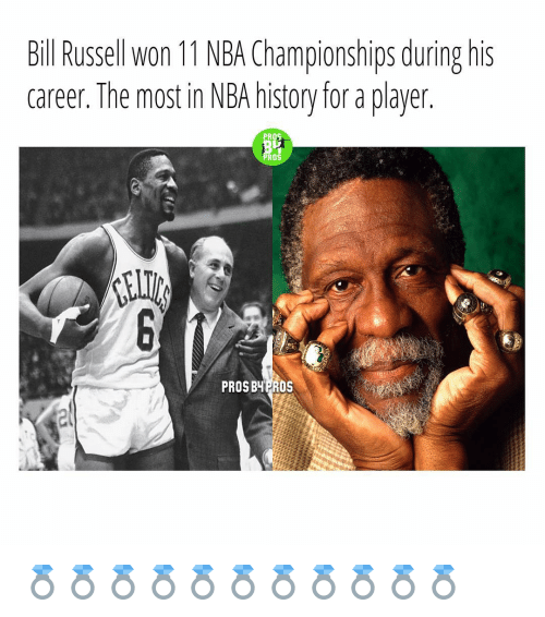 nba championships: Bill Russell Won 11 NBA Championships during his  career. The most in NBA history for a player  PRO  PROS  PROSBYPROS 💍💍💍💍💍💍💍💍💍💍💍