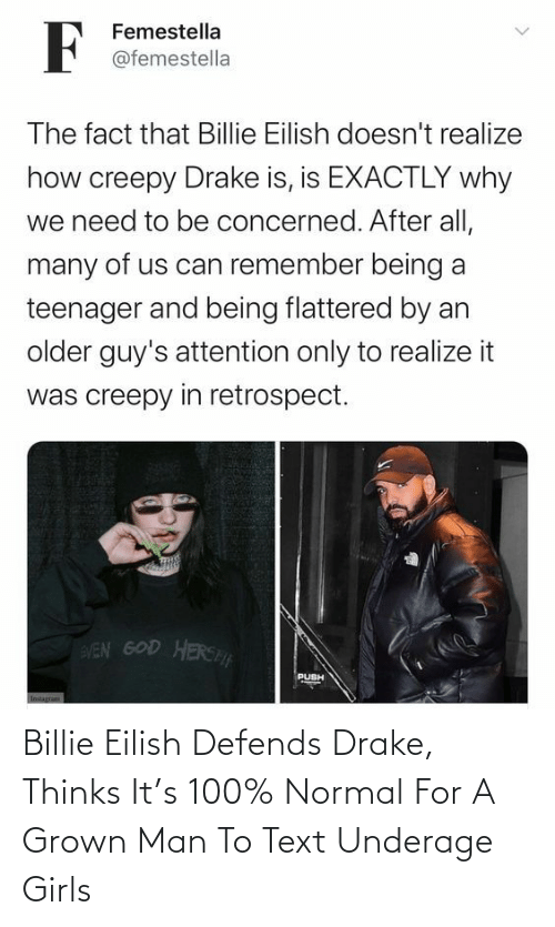 Drake, Girls, and Target: Billie Eilish Defends Drake, Thinks It's 100% Normal For A Grown Man To Text Underage Girls