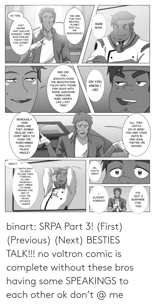 I Feel Like: binart:    SRPA Part 3! (First) (Previous) (Next)  BESTIES TALK!!! no voltron comic is complete without these bros having some SPEAKINGS to each other ok don't @ me