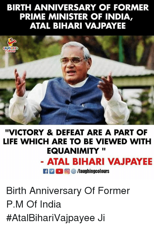 "prime minister: BIRTH ANNIVERSARY OF FORMER  PRIME MINISTER OF INDIA,  ATAL BIHARI VAJPAYEE  AUGHING  ""VICTORY & DEFEAT ARE A PART OF  LIFE WHICH ARE TO BE VIEWED WITH  EQUANIMITY'""  ATAL BIHARI VAJPAYE Birth Anniversary Of Former P.M Of India  #AtalBihariVajpayee Ji"