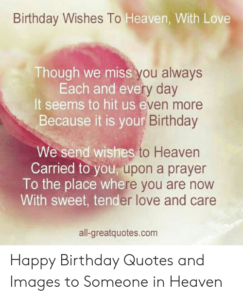 Birthday Wishes to Heaven With Love Though We Miss Each and ...