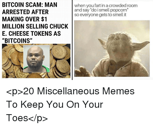 BITCOIN SCAM MAN ARRESTED AFTER MAKING OVER 1 MILLION SELLING CHUCK