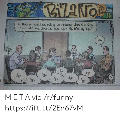 """aye aye: BIZARROCOM  All those in favor of not making the cartoonist draw all of those  chair parts, legs, shoes and knees under the table say """"aye.""""  Nay  Aye.  Aye.  Aye.  Aye. M E T A via /r/funny https://ift.tt/2En67vM"""