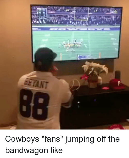 "Memes, Jumped, and 🤖: BL  AINT  阳 Cowboys ""fans"" jumping off the bandwagon like"