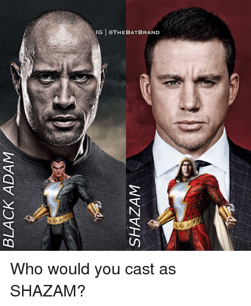 black adam: BLACK ADAM  SHAZAM  IG | @THEBATBRAND Who would you cast as SHAZAM?