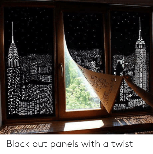 black out: Black out panels with a twist