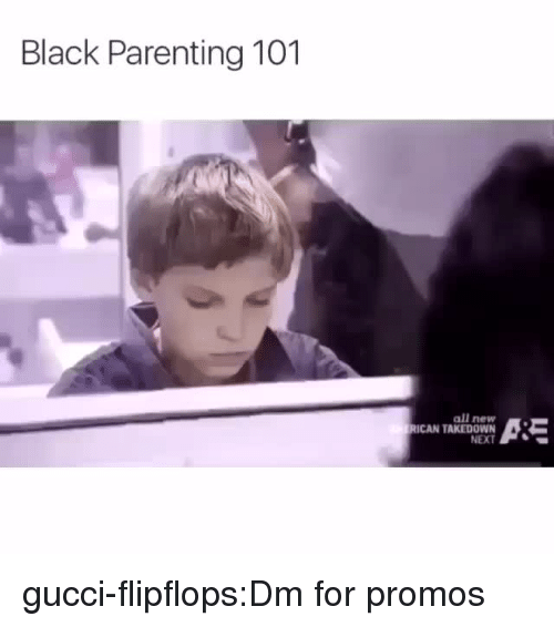 Gucci, Tumblr, and Black: Black Parenting 101  all new gucci-flipflops:Dm for promos