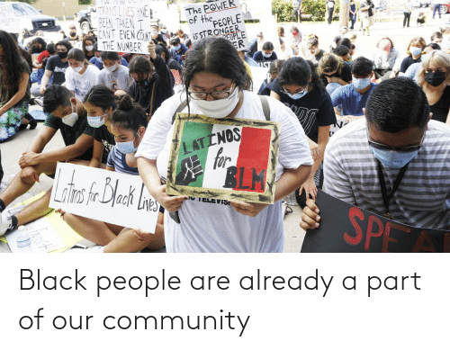 Part: Black people are already a part of our community