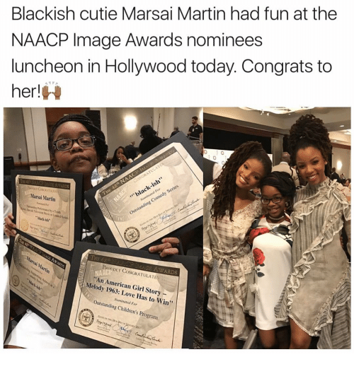 Congrations: Blackish cutie Marsai Martin had fun at the  NAACP Image Awards nominees  luncheon in Hollywood today. Congrats to  ANYA  her!  H  AS  Series  For  Nominated Comed  outstanding Marsai Martin  arsai Ma  PROUDLY CONGRATULATE  AWARDS  itin  NAA  American Girl Story  Melody ove Has Win''  Nominated F  outstanding Children's Program