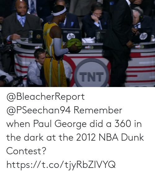 Dunk: @BleacherReport @PSeechan94 Remember when Paul George did a 360 in the dark at the 2012 NBA Dunk Contest?   https://t.co/tjyRbZIVYQ