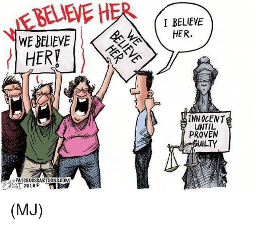 Memes, 🤖, and Her: BLEVE HER  I BELIEVE  HER.  WE BELIEVE |1/4  HER  INNOCENT  UNTIL  PROVEN  UILTY  PATCROSSCARTOONS.COM (MJ)