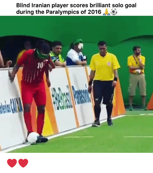 Memes, Goal, and Brilliant: Blind Iranian player scores brilliant solo goal  during the Paralympics of 2016  10 ❤️❤️