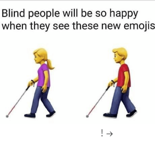 Pinterest, Emojis, and Happy: Blind people will be so happy  when they see these new emojis 𝘍𝘰𝘭𝘭𝘰𝘸 𝘮𝘺 𝘗𝘪𝘯𝘵𝘦𝘳𝘦𝘴𝘵! → 𝘤𝘩𝘦𝘳𝘳𝘺𝘩𝘢𝘪𝘳𝘦𝘥