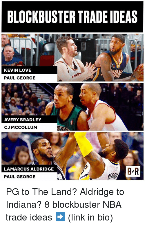 Mccollum: BLOCKBUSTER TRADE IDEAS  KEVIN LOVE  PAUL GEORGE  AVERY BRADLEY  CJ MCCOLLUM  LAMARCUS ALDRIDGE  PAUL GEORGE PG to The Land? Aldridge to Indiana? 8 blockbuster NBA trade ideas ➡️ (link in bio)