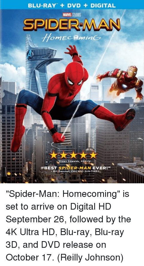 """Chicago, Memes, and Spider: BLU-RAY + DVD + DIGITAL  MARVEL STUDIOS  SPIDER MAN  hawn Edwards, FOX-T  ff BEST SPIDER-MAN EVER!""""  -Bill Zwecker, CHICAGO SUN-TIMES """"Spider-Man: Homecoming"""" is set to arrive on Digital HD September 26, followed by the 4K Ultra HD, Blu-ray, Blu-ray 3D, and DVD release on October 17.  (Reilly Johnson)"""