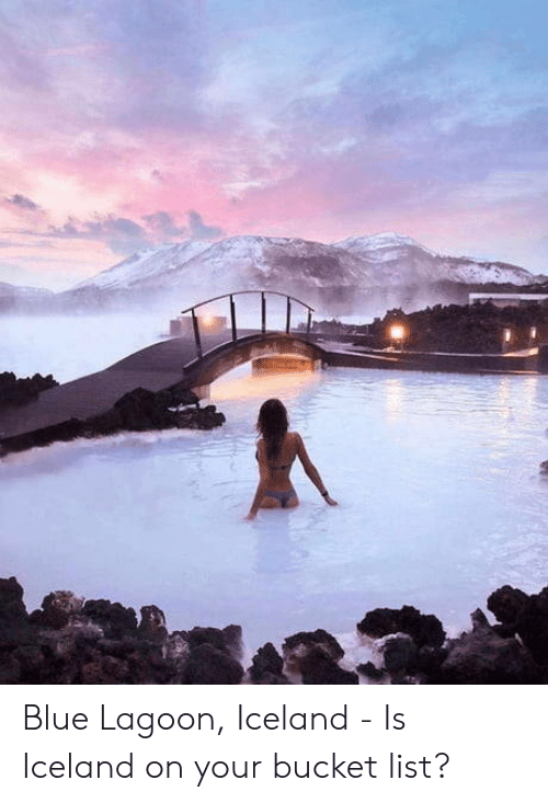 Bucket: Blue Lagoon, Iceland - Is Iceland on your bucket list?