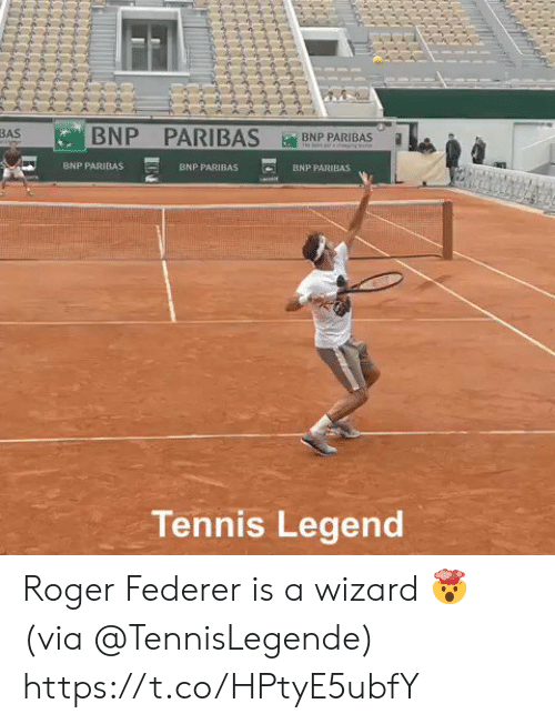 Memes, Roger, and Tennis: BNP PARIBAS B  BASB  BNP PARIBAS  BNP PARIBAS  BNP PARIBAS  Tennis Legend Roger Federer is a wizard 🤯 (via @TennisLegende) https://t.co/HPtyE5ubfY