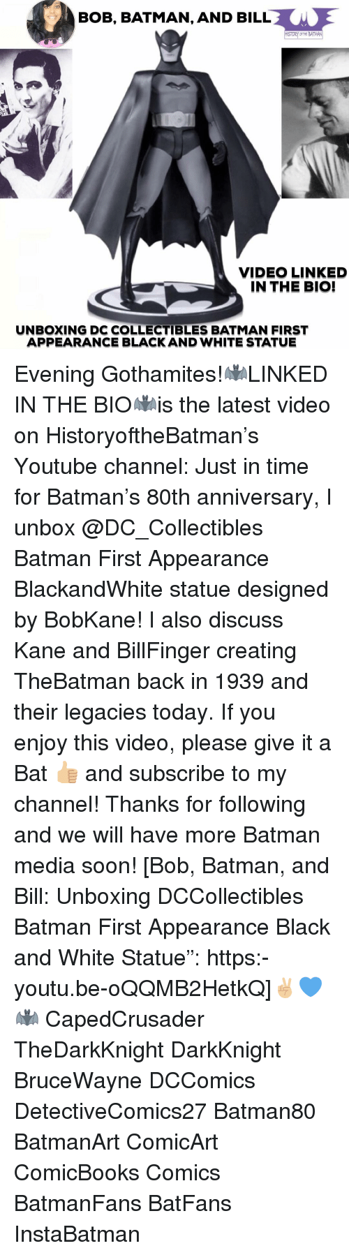 """Batman, Memes, and Soon...: BOB, BATMAN, AND BILL  OFTHE BATMAN  VIDEO LINKED  IN THE BIO!  UNBOXING DC COLLECTIBLES BATMAN FIRST  APPEARANCE BLACK AND WHITE STATUE Evening Gothamites!🦇LINKED IN THE BIO🦇is the latest video on HistoryoftheBatman's Youtube channel: Just in time for Batman's 80th anniversary, I unbox @DC_Collectibles Batman First Appearance BlackandWhite statue designed by BobKane! I also discuss Kane and BillFinger creating TheBatman back in 1939 and their legacies today. If you enjoy this video, please give it a Bat 👍🏼 and subscribe to my channel! Thanks for following and we will have more Batman media soon! [Bob, Batman, and Bill: Unboxing DCCollectibles Batman First Appearance Black and White Statue"""": https:-youtu.be-oQQMB2HetkQ]✌🏼💙🦇 CapedCrusader TheDarkKnight DarkKnight BruceWayne DCComics DetectiveComics27 Batman80 BatmanArt ComicArt ComicBooks Comics BatmanFans BatFans InstaBatman"""