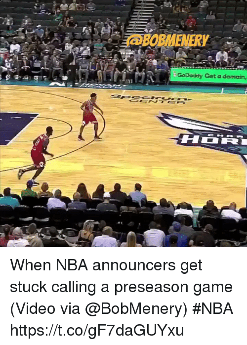 Nba, Sports, and Game: BOBNMENERY  GoDaddy Get a domain, When NBA announcers get stuck calling a preseason game   (Video via @BobMenery) #NBA  https://t.co/gF7daGUYxu