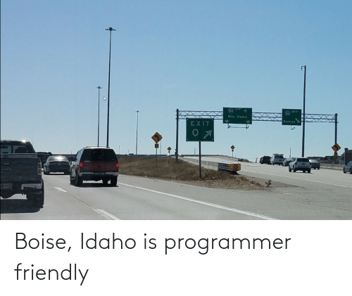 programmer: Boise, Idaho is programmer friendly