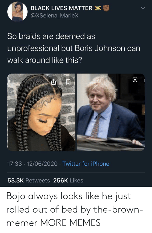 always: Bojo always looks like he just rolled out of bed by the-brown-memer MORE MEMES