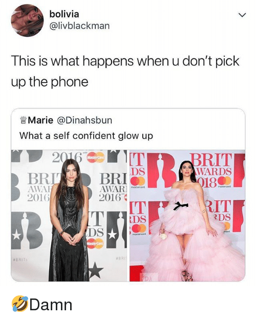 bolivia: bolivia  @livblackman  This is what happens when u don't pick  up the phone  Marie @Dinahsbun  What a self confident glow up  眥  BRIT  WARDS  DS  BRLBRI  AWAI  2016  180  AWAR  2016  ITRIT  DS  DS  🤣Damn