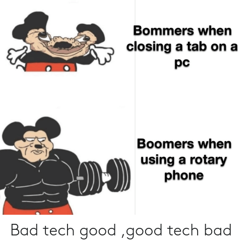rotary phone: Bommers when  closing a tab on a  pс  Boomers when  using a rotary  phone Bad tech good ,good tech bad