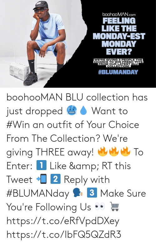 reply: boohooMAN BLU collection has just dropped 🥶💧  Want to #Win an outfit of Your Choice From The Collection? We're giving THREE away! 🔥🔥🔥  To Enter:  1️⃣ Like & RT this Tweet 📲 2️⃣ Reply with #BLUMANday 🗣️ 3️⃣ Make Sure You're Following Us 👀   🛒 https://t.co/eRfVpdDXey https://t.co/IbFQ5QZdR3