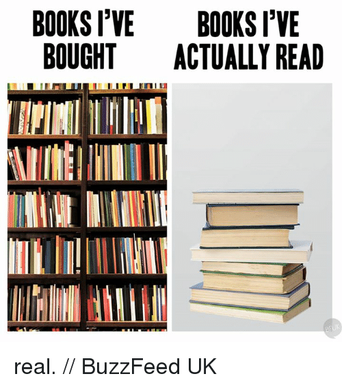 Buzzfees: BOOKS I'VE  BOOKS I'VE  BOUGHT  ACTUALLY READ real. // BuzzFeed UK