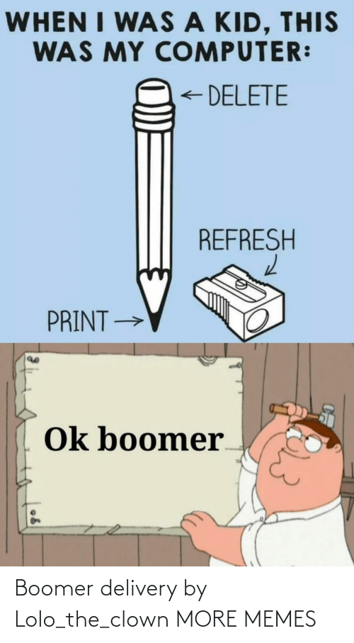 boomer: Boomer delivery by Lolo_the_clown MORE MEMES